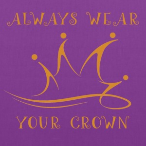 Always Wear Your Crown - Tote Bag