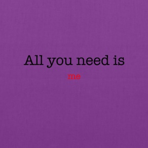 All You Need Is Me - Tote Bag