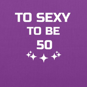 to sexy to be 50 - Tote Bag