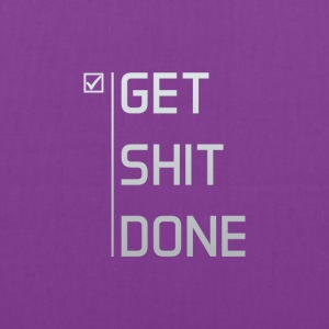 Get Shit Done - Tote Bag