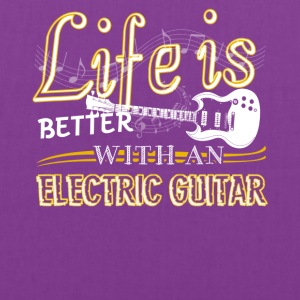 Life Is Better With Electric Guitar Shirt - Tote Bag