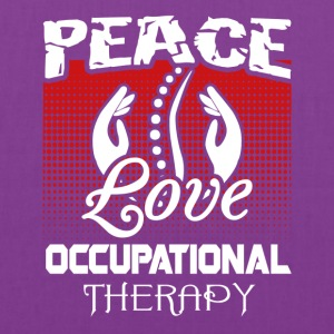 Peace Love and Occupational Therapy Shirt - Tote Bag