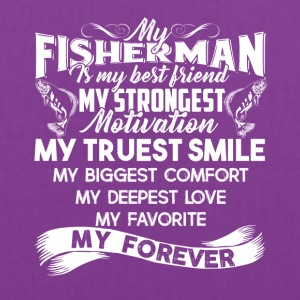My Fisherman Is My Best Friend Shirt - Tote Bag