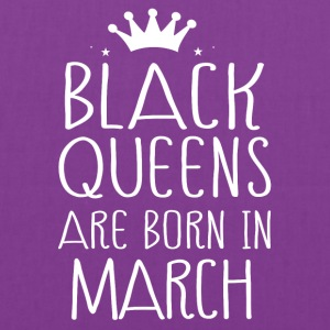 Black queens are born in March - Tote Bag