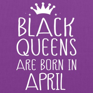 Black queens are born in April - Tote Bag