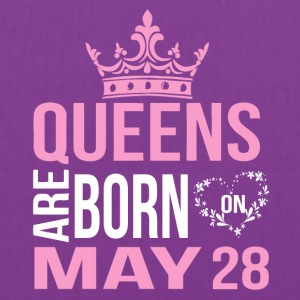 Queens are born on May 28 - Tote Bag