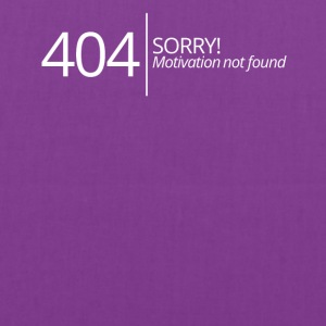 404 - No motivation found! - Tote Bag