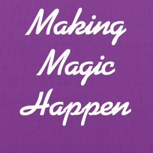 Making Magic Happen - Tote Bag