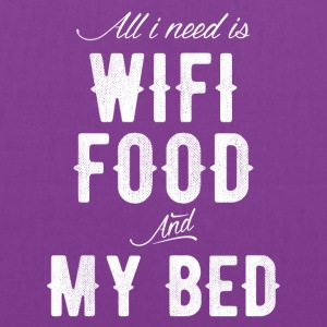 All I need is wifi food and my bed - Tote Bag