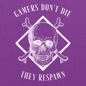 Gamers don't die they respawn - Tote Bag