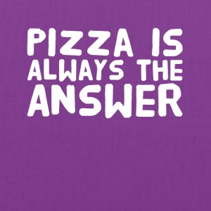 Pizza is always the answer - Tote Bag