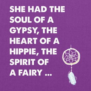 She had the soul of a gypsy the heart of a hippie - Tote Bag