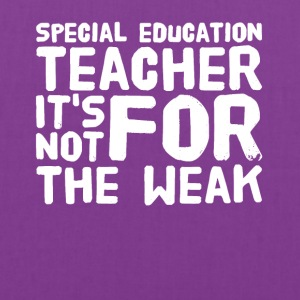 Special education teacher it's not for the weak - Tote Bag