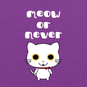 meow or never - Tote Bag