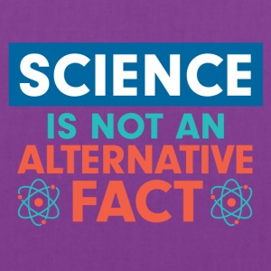 Science is not an alternative fact - Tote Bag