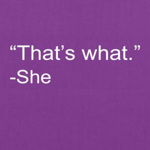 That s What She Said - Tote Bag