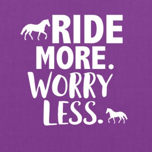 Ride more worry less - Tote Bag