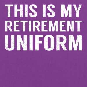 This Is My Retirement Uniform Funny Sarcasm Gag - Tote Bag