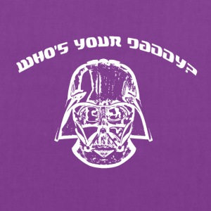 Who Is Your Daddy? - Tote Bag
