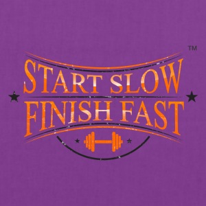 START SLOW FINISH FAST - Tote Bag