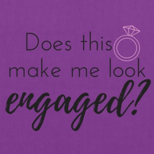 Does this ring make me look engaged? - Tote Bag