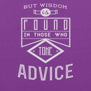 But wisdom found in those who take advice - Tote Bag