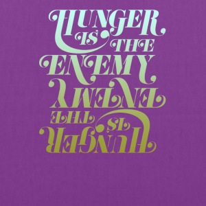 Hunger is the enemy - Tote Bag