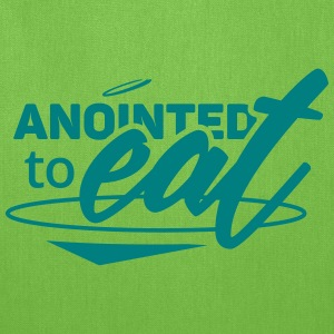 Anointed to eat - Tote Bag