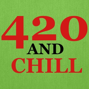 420 and chill - Tote Bag