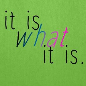 It is what it is - Tote Bag