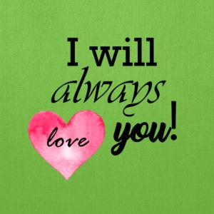 i will always love you - Tote Bag