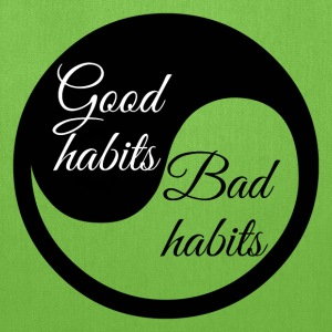 Good Habit Bad Habits - Tote Bag