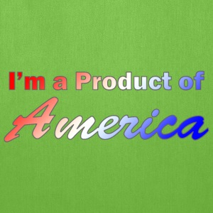 I'm a Product of America - Tote Bag