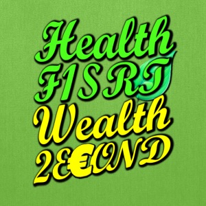 Health First, Wealth Second T-shirt - Tote Bag