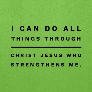 I can do all things through Christ Jesus - Tote Bag