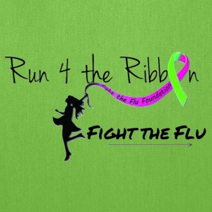 FIGHT THE FLU RUNNING 4 THE RIBBON - Tote Bag