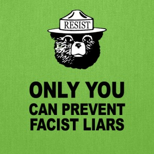 Only You Can Prevent Facist Liars Smokey Resist - Tote Bag