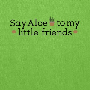 Say Aloe To My Little Friends Gardening Tee Shirt - Tote Bag