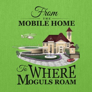 From the Mobile Home to Where Moguls Roam - Tote Bag