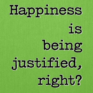 Happiness Is Being Justified, Right? - Tote Bag