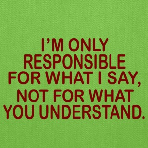 responsible for what i say - Tote Bag