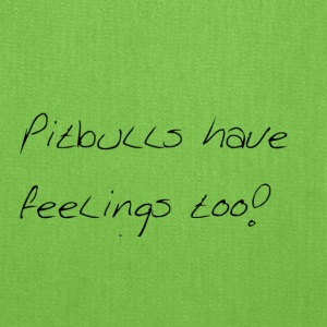 Pitbulls Have Feelings Too! - Tote Bag
