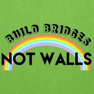build bridges not walls - Tote Bag