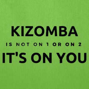 Kizomba - Is Not On 1 Or On 2 It's On you - Tote Bag