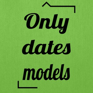 Only dates models - Tote Bag