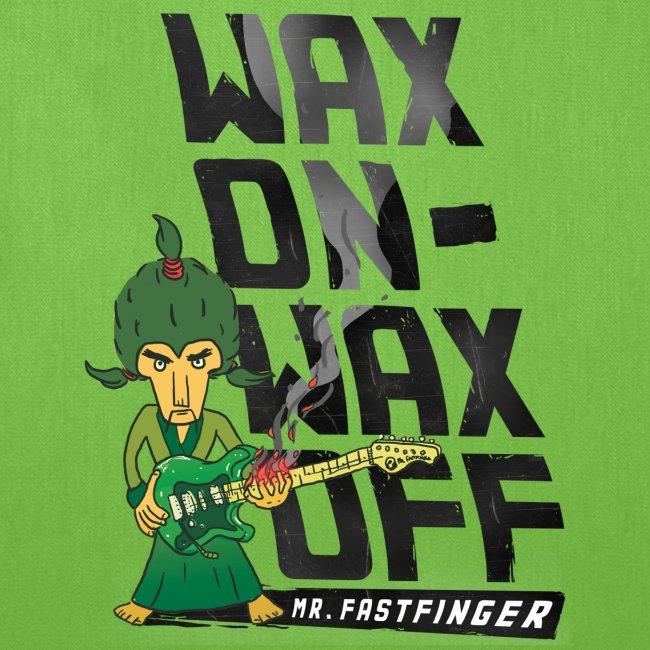 Wax on - Mr. Fastfinger