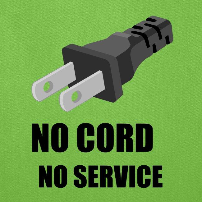 No Cord, No Service
