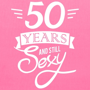 50 years and still sexy - Tote Bag