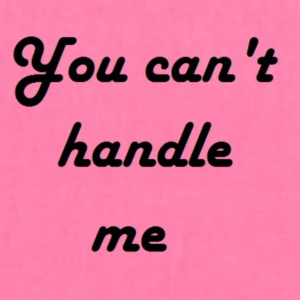 You can't handle me - Tote Bag