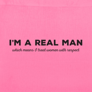Real Men Respect Women - Tote Bag
